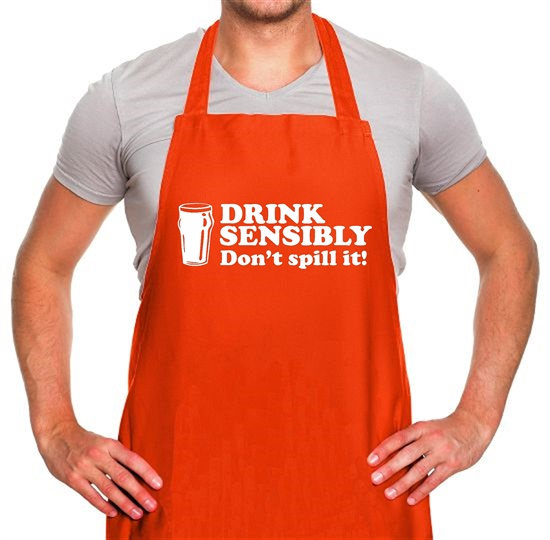 Drink Sensibly, Don't Spill It! Apron