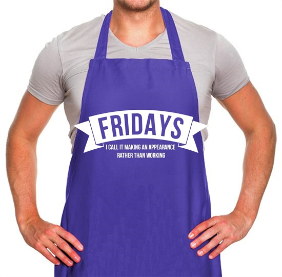 Fridays - i call it making an appearance rather than work! Apron