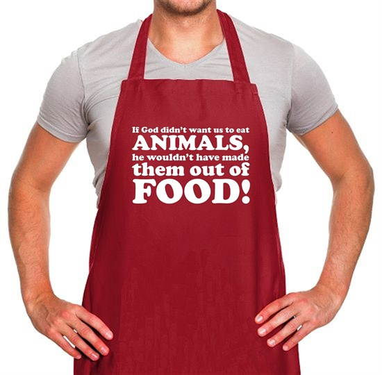 If God Didn't Want Us To Eat Animals, He Wouldn't Have Made Them From Food! Apron