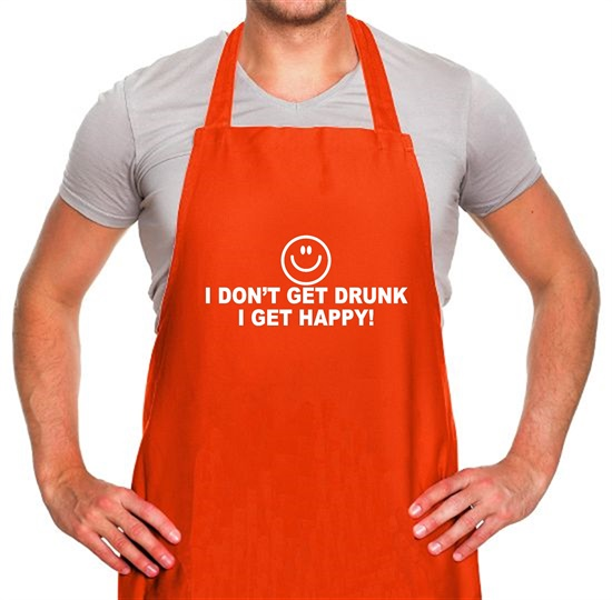 I Don't Get Drunk I Get Happy Apron