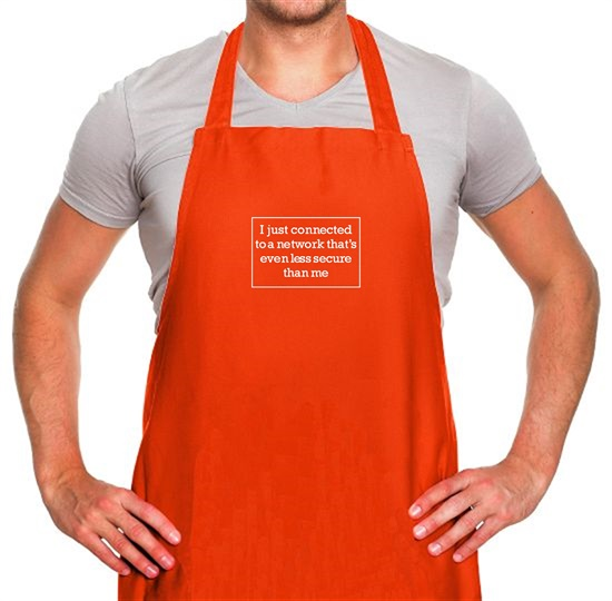 i just connected to a network thats even less secure than me Apron