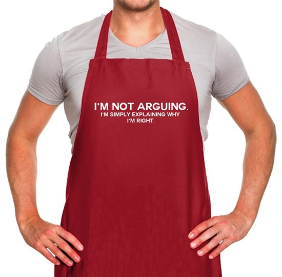 I'm Not Arguing.  I'm Simply Explaining Why I'm Right Apron