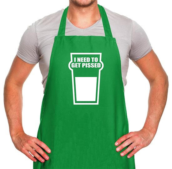 I Need To Get Pissed Apron