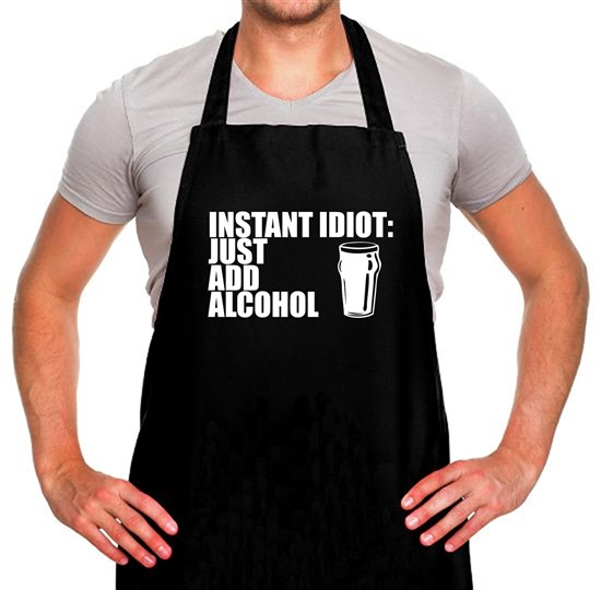 Instant Idiot Just Add Alcohol Apron