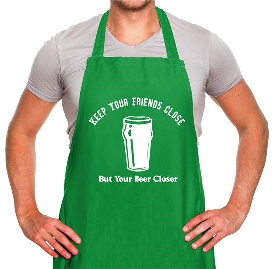Keep your friends close but your beer closer Apron