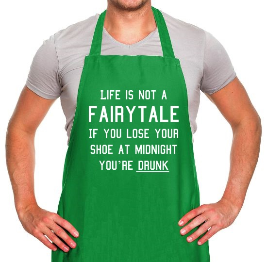 Life Is Not A Fairytale Apron