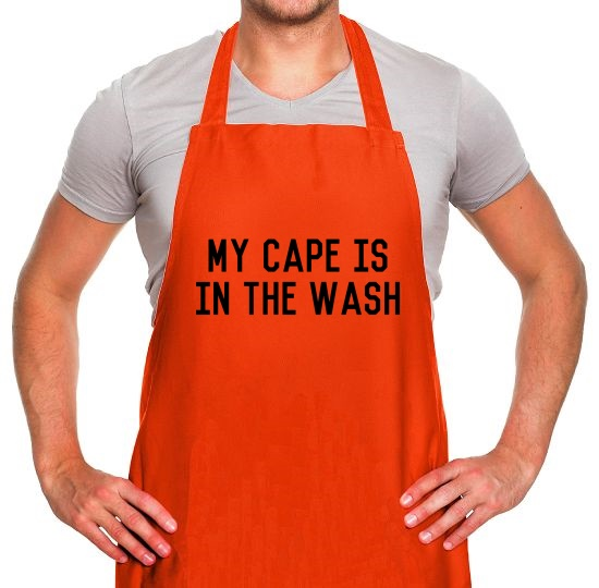 My Cape Is In The Wash Apron