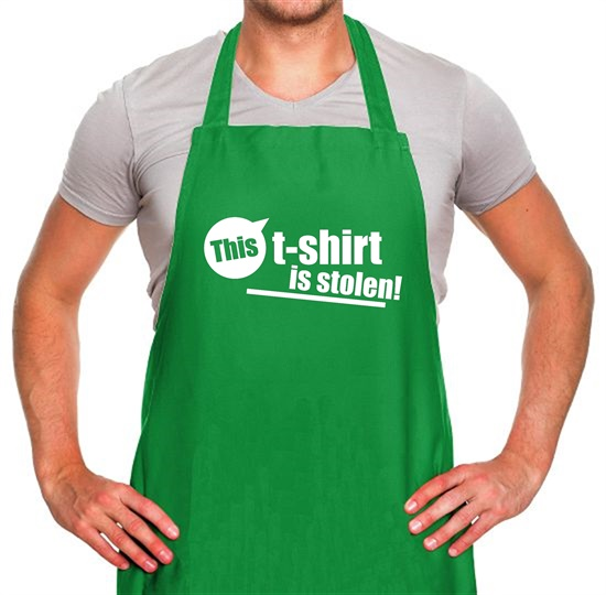 This T-Shirt Is Stolen! Apron