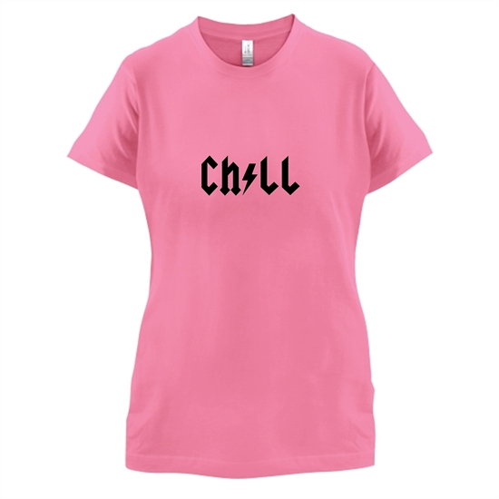 Chill t-shirts for ladies