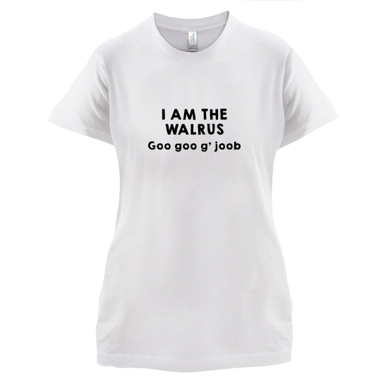 I Am The Walrus t-shirts for ladies
