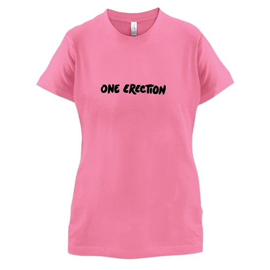 One Erection t-shirts for ladies