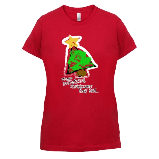 Wear Something Christmassy t-shirts for ladies
