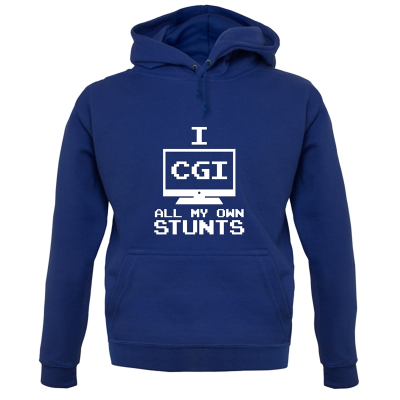 I CGI All My Own Stunts Hoodies