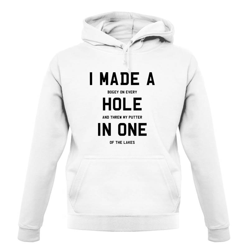 I Made A Hole In One Hoodies