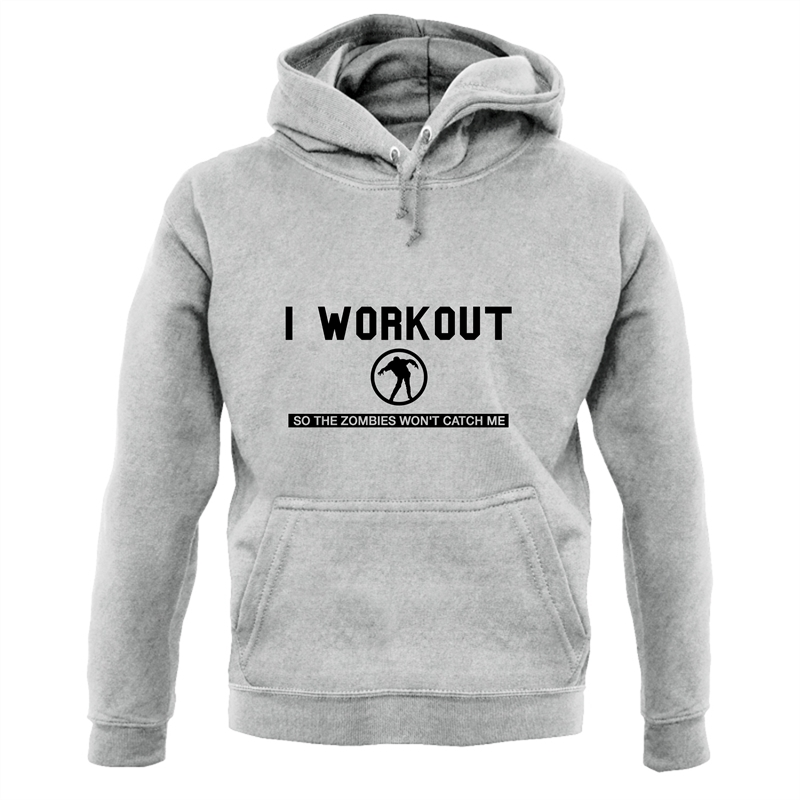 I Workout so the Zombies won't catch Me Hoodies