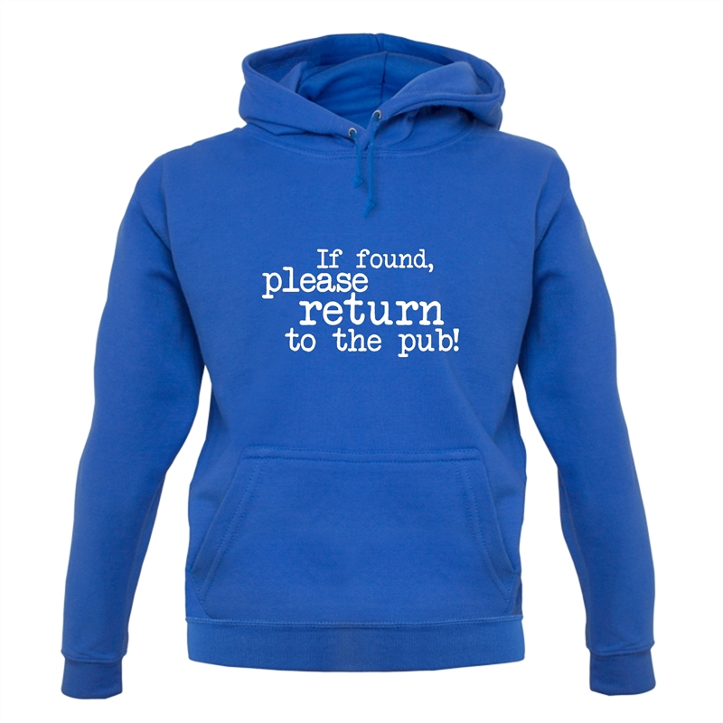 If Found, Please Return To The Pub! Hoodies