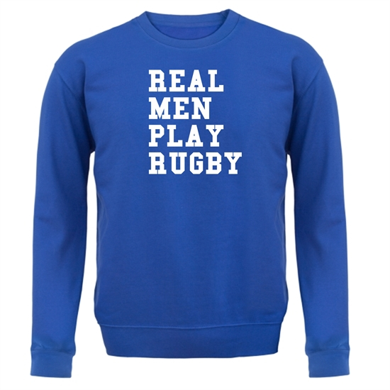Real Men Play Rugby Jumpers