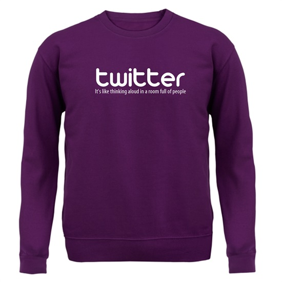 twitter it's like thinking aloud in a room full of people Jumpers