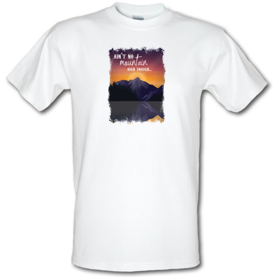 Ain't No Mountain High Enough t-shirts