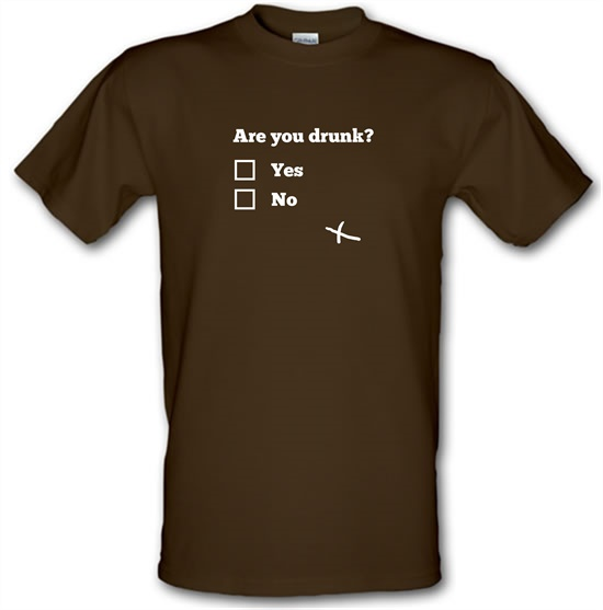 Are You Drunk? t shirt