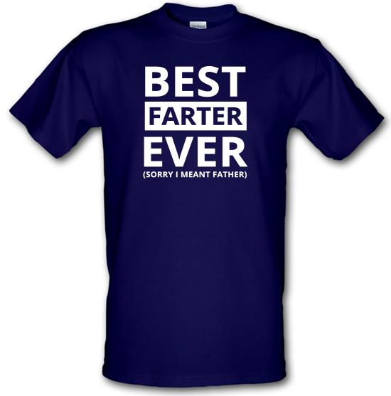 Best Farter Ever (Sorry I meant Father) t-shirts