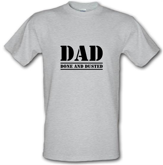 DAD- Done and Dusted t-shirts