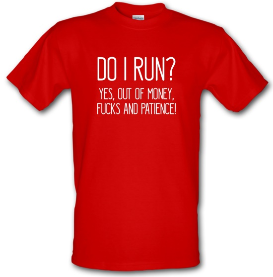 Do I Run? t-shirts