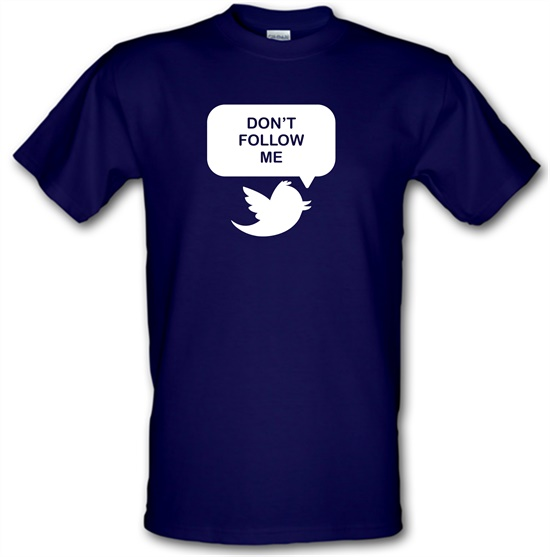 Don't Follow Me t-shirts