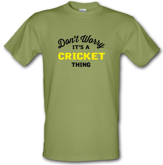 Don't Worry It's A Cricket Thing t-shirts