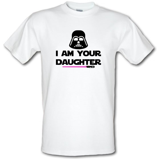 I Am Your Daughter t-shirts
