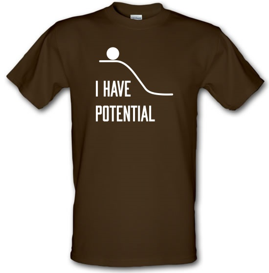 I Have Potential t-shirts