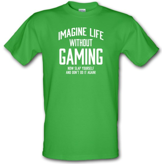 Imagine Life Without Gaming t-shirts