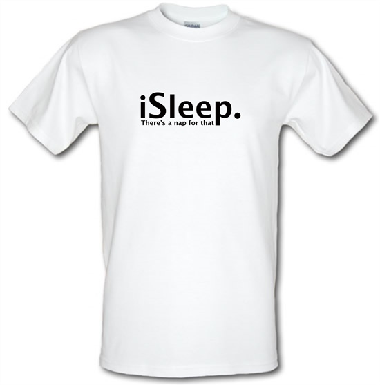 iSleep There's A Nap For That t-shirts