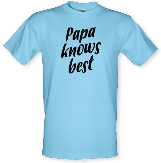 Papa Knows Best t-shirts