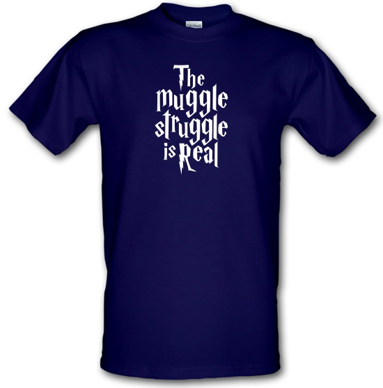 The Muggle Struggle Is Real t-shirts
