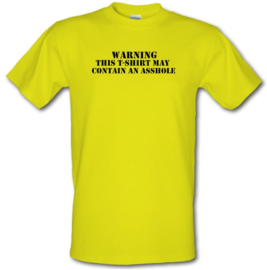 Warning! This t-shirt may contain an asshole t shirt
