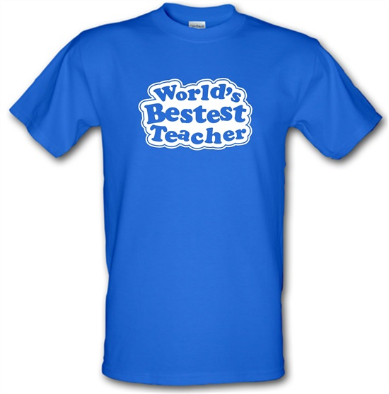 World's Bestest Teacher t-shirts