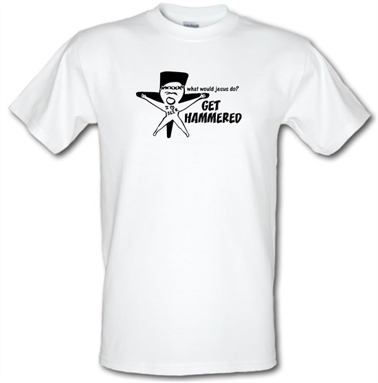 What would jesus do? Get hammered t-shirts
