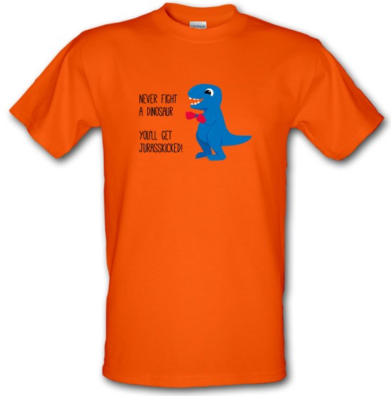 You'll Get Jurasskicked t-shirts