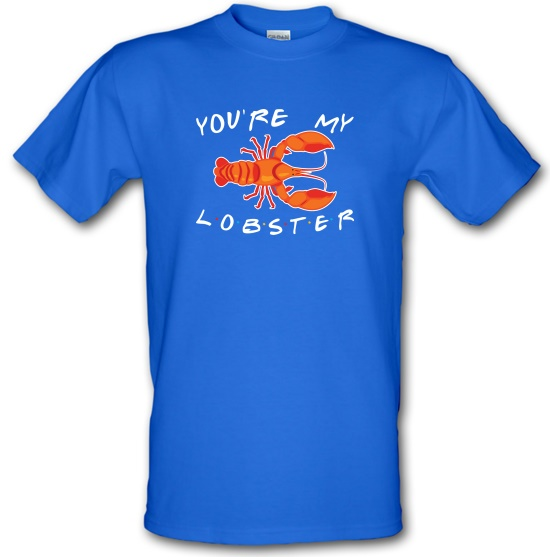 You're My Lobster t-shirts