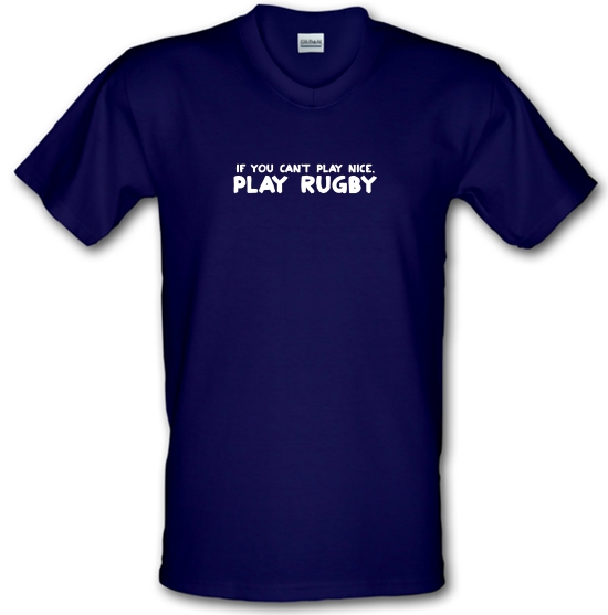 If You Cant Play Nice, Play Rugby V-Neck T-Shirts