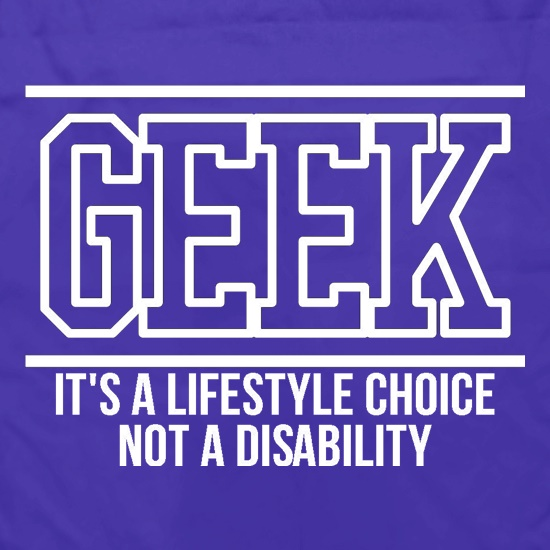 Geek - It's a lifestyle choice not a disability Apron