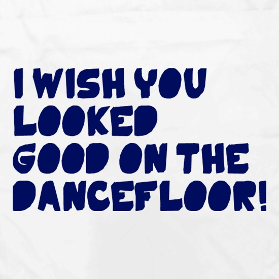 I Wish You Looked Good On The Dancefloor! Apron