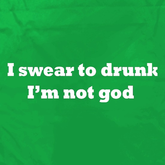 I Swear To Drunk I'm Not God Apron