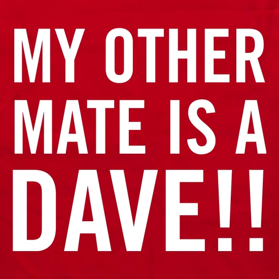 My other Mate is a Dave. Apron