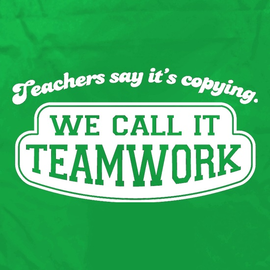 Teachers Say It's Copying. We Call It Teamwork. Apron