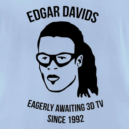 Edgar Davids: Eagerly Awaiting 3D TV Since 1992 t-shirts for ladies