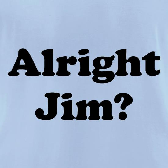 Alright Jim t-shirts for ladies