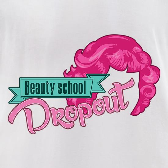 Beauty School Dropout t-shirts for ladies