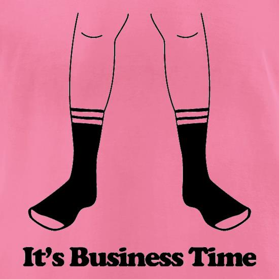 It's Business Time t-shirts for ladies